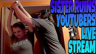 SISTER_RUINS_YOUTUBERS_LIVE_STREAM!!!