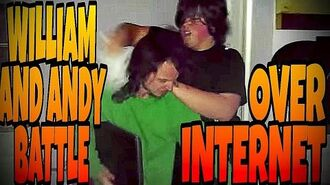WILLIAM_AND_ANDY_BATTLE_OVER_THE_INTERNET!!!