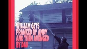 WILLIAM_IS_PRANKED_BY_ANDY_AND_AVENGED_BY_DAD