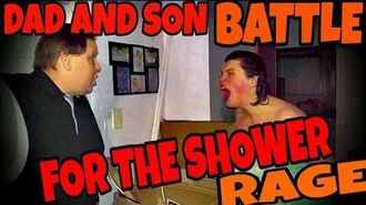 DAD_AND_SON_BATTLE_FOR_THE_SHOWER!!!_(RAGE)