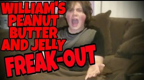 WILLIAM'S PEANUT BUTTER AND JELLY FREAKOUT!!!