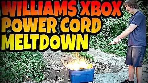 WILLIAMS XBOX POWER CORD MELTDOWN!!!