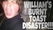 WILLIAM'S_BURNT_TOAST_DISASTER!!!