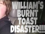 WILLIAM'S BURNT TOASTER DISASTER!!!