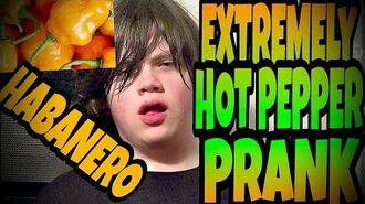 EXTREMELY_HOT_PEPPER_PRANK_ON_WILLIAM!!!_(Habanero)