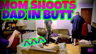 MOM_SHOOTS_DAD_IN_THE_BUTT!!!