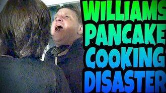 WILLIAM'S_PANCAKE_COOKING_DISASTER!!!