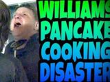 WILLIAM'S PANCAKE COOKING DISASTER!!!