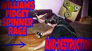 WILLIAMS_FIDGET_SPINNER_RAGE_AND_DESTRUCTION!!!