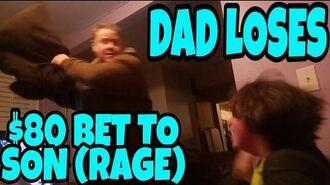 DAD_LOSES_$80_BET_TO_SON!!!_(RAGE)
