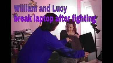 William_And_Lucy_Break_Laptop_After_Fighting