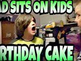 DAD SITS ON KID'S BIRTHDAY CAKE AND RUINS KID'S BIRTHDAY!!!
