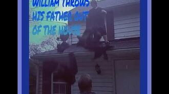 WILLIAM_THROWS_HIS_FATHER_OUT_OF_THE_HOUSE