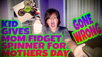 SON_GIVES_MOM_FIDGET_SPINNER_FOR_MOTHER'S_DAY!!!_(GONE_WRONG)
