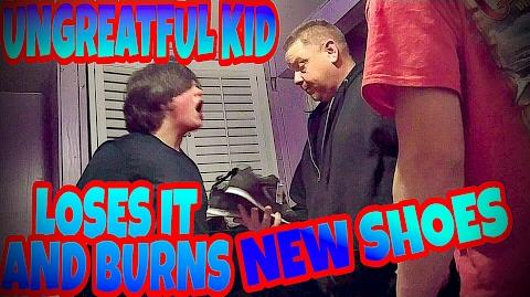 UNGREATFUL KID LOSES IT AND BURNS NEW SHOES!!