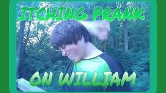 ITCHING_PRANK_ON_WILLIAM!!!