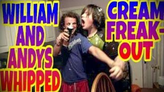 WILLIAM_AND_ANDYS_WHIPPED_CREAM_FREAK-OUT!!!
