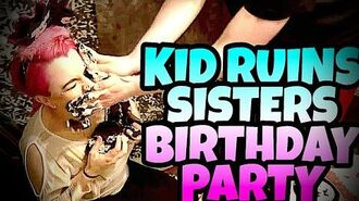 KID_RUINS_SISTER'S_BIRTHDAY_PARTY!!!
