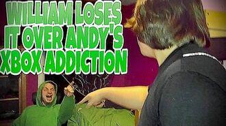 WILLIAM_LOSES_IT_OVER_ANDY'S_XBOX_ADDICTION!!!