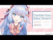 【DEBUT STREAM】 Introducing Charlotte Suzu! うぃっすうぃっすうぃっスズ!