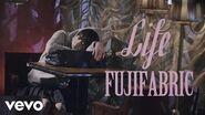 Fujifabric - Life