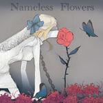 Nameless Flowers