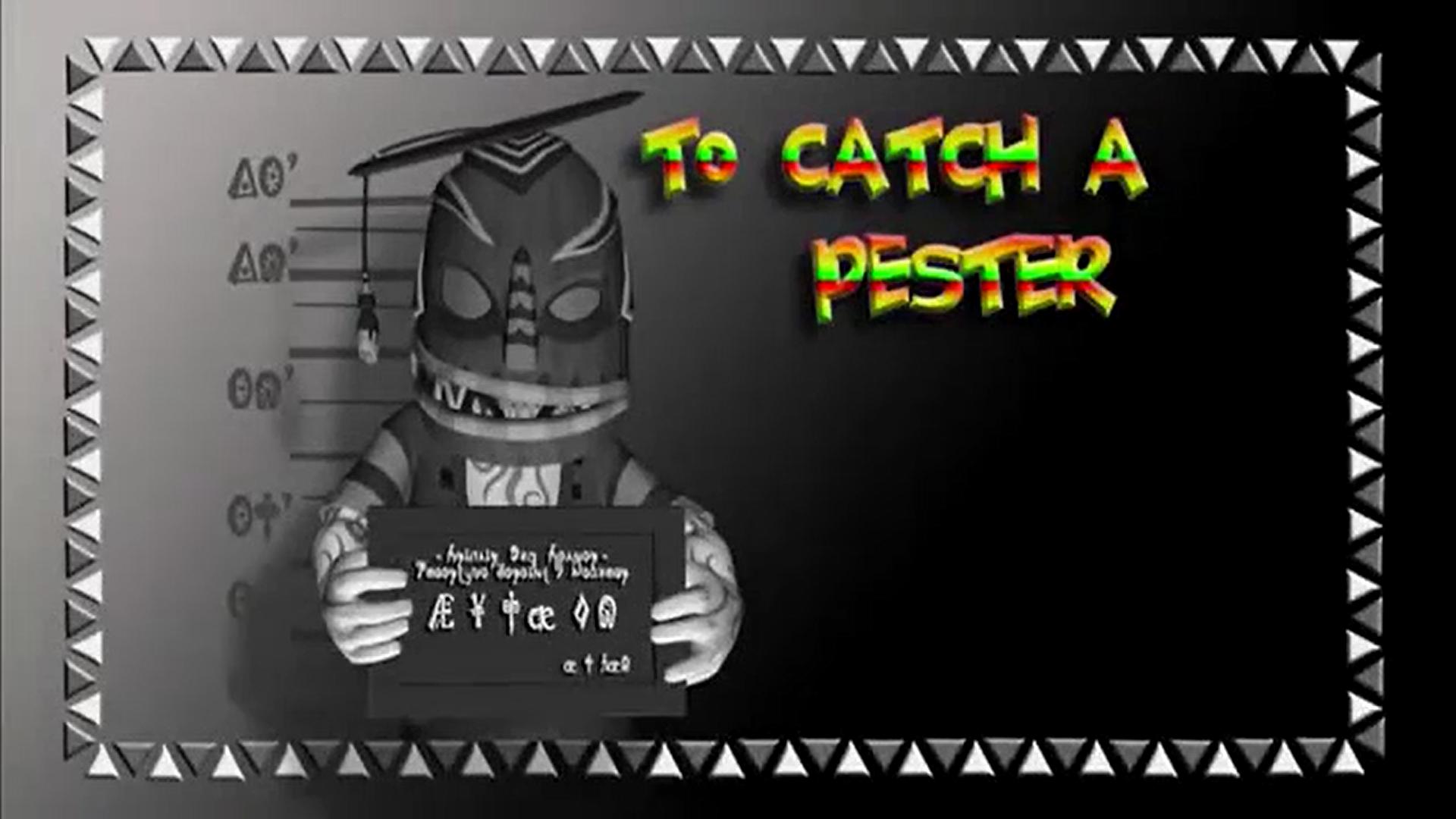 To Catch a Pester