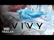 Vivy -Fluorite Eye's Song - Official Trailer
