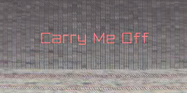 Carry Me Off