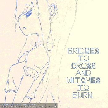 Bridges to Cross and Witches to Burn (album)