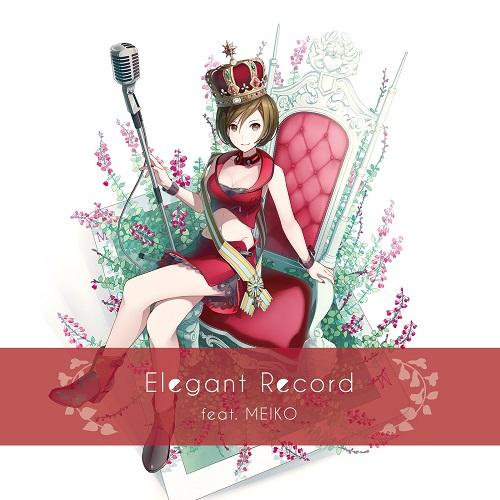 Elegant Record feat MEIKO