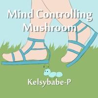 Mind Controlling Mushroom