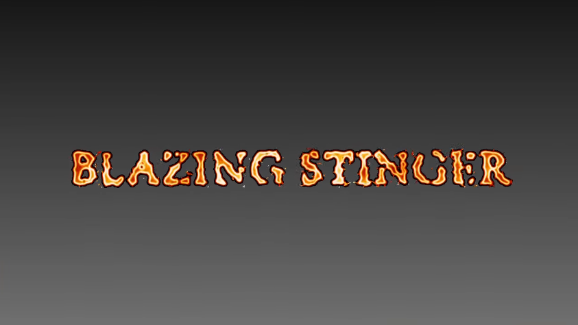 BLAZING STINGER