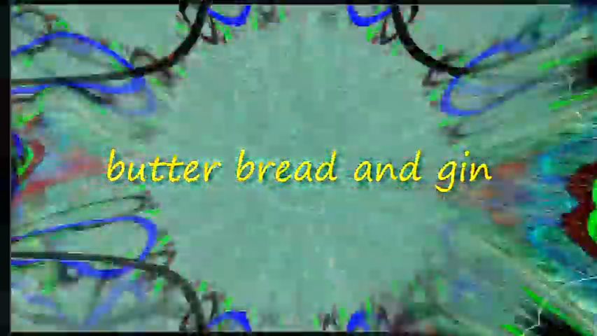 Butter Bread and Gin