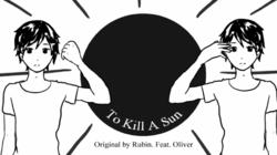 To Kill A Sun