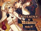 VILLAINS & HEROES ~Side:V~