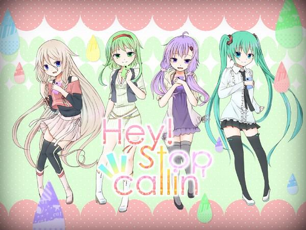 Hey!Stop callin'