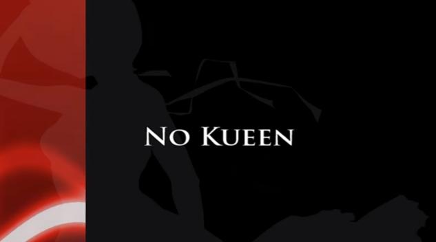 No Kueen