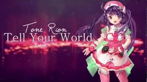 【Tone Rion】 Tell Your World 【VOCALOIDカバー】