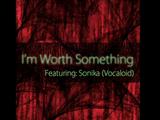 I'm Worth Something