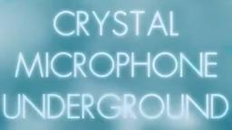 "Image of ""CRYSTAL MICROPHONE UNDERGROUND"""