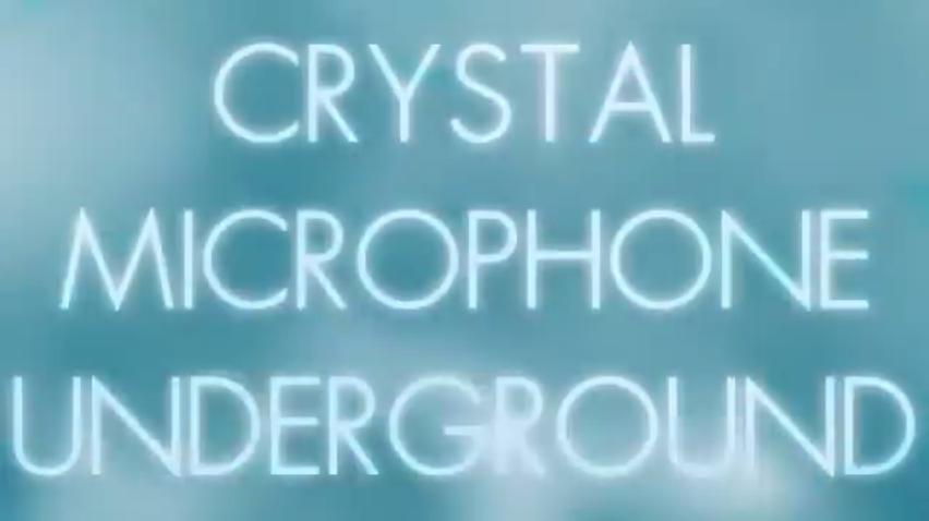 CRYSTAL MICROPHONE UNDERGROUND