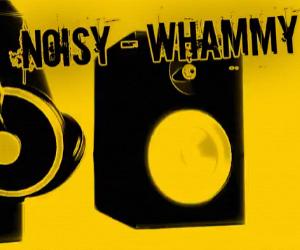 ノイジー・ワーミー (Noisy Whammy)