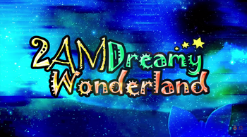 "Image of ""2AM Dreamy Wonderland"""