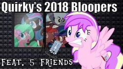Quirky's 2018 Blooper Reel (Feat. 5 Friends) 2019 NEW YEAR SPECIAL