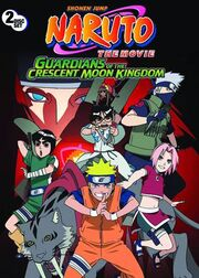 Naruto The Movie - Guardians of the Crescent Moon Kingdom DVD Cover.jpg