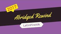 2017 Abridged Rewind ~ LatinFireVA