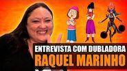 DUBLADORA RAQUEL MARINHO (Chichi, Syndra) Entrevista Canal Making Of 64