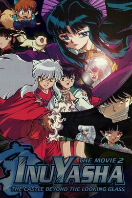 Inuyasha the Movie 2- The Castle Beyond the Looking Glass.jpeg