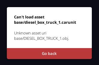"Error message showing Can't load asset due to unknown asset uri DIESEL_BOX_TRUCK_1.obj"""